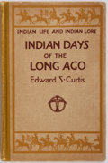 Books:World History, Edward S. Curtis. Indian Days of the Long Ago. Illustratedwith Photographs by the Author and Drawings by F.N. Wils...