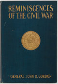 Books:Americana & American History, John B. Gordon. Reminiscences of the Civil War. New York:Scribners, 1904. First edition. Octavo. Publisher's cloth ...