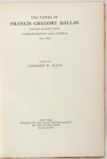 Books:Americana & American History, Gardner W. Allen. The Papers of Francis Gregory Dallas. NewYork: Printed for the Navy History Society by the De Vin...