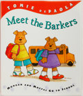 Books:Children's Books, Tomie dePaola. SIGNED. Meet the Barkers: Morgan and Moffat Go toSchool. New York: Putnam's, [2001]. First impressio...