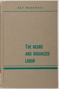 Books:Americana & American History, Ray Marshall. The Negro and Organized Labor. John Wiley& Sons, Inc., 1965. First edition. Ex-library copy with ...