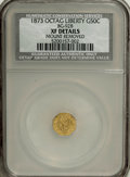 California Fractional Gold: , 1873 50C Liberty Octagonal 50 Cents, BG-928, Low R.6,--MountRemoved--NCS. XF Details. PCGS Population (...