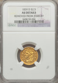 Classic Quarter Eagles, 1839-D $2 1/2 -- Removed From Jewelry -- NGC Details. AU. Winter 1-A, Variety 26, R.3....