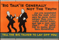 """Movie Posters:Miscellaneous, """"Big Talk"""" Is Generally Not the Truth (Mather and Company, 1923). Motivational Poster (28"""" X 41.5""""). Miscellaneous.. ..."""