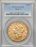 Liberty Double Eagles: , 1873 $20 Open 3 AU55 PCGS. PCGS Population (507/3609). NGC Census:(504/5934). Numismedia Wsl. Price for problem free NGC/...