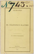 Books:Americana & American History, James T. Austin. Remarks on Dr. Channing's Slavery by a Citizenof Massachusetts. Boston: Russell, Shattuck and Co.,...