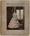 Books:Art & Architecture, Old English Costumes: A Sequence of Fashions Through the Eighteenth and Nineteenth Centuries. London: Presented to the V...
