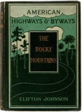 Books:Travels & Voyages, Clifton Johnson. Highways and Byways of the Rocky Mountains. New York: MacMillan, 1910. First edition. Octavo. Photo...