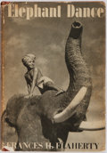 Books:Travels & Voyages, Frances H. Flaherty. Elephant Dance. New York: Scribner's, 1937. First edition. Octavo. Photo illustrations througho...