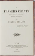 Books:Music & Sheet Music, Hector Berlioz. A Travers Chants, Etudes Musicales, Adorations,Boutades et Critiques. Paris: Michel Levy Freres, 18...