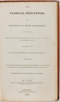 Books:Literature Pre-1900, J. Olney. The National Preceptor, or: Selections in Prose andPoetry. Hartford: Goodwin, 1829. First edition. Contem...