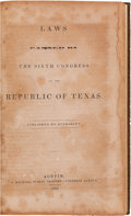 Miscellaneous:Ephemera, [Texas Republic]. Laws Passed by the Sixth Congress of the Republic of Texas....