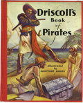 "Books:Hardcover, Driscoll's Book of Pirates #nn (David McKay, 1934) Condition:VF/NM. Hardcover, 124 pgs., 9"" x 7"". Black and white reprints ..."