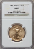 Modern Bullion Coins, 2006-W $25 Half Ounce Gold Eagle MS70 NGC. NGC Census: (4355). PCGSPopulation (1664). Numismedia Wsl. Price for problem f...