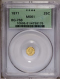 California Fractional Gold: , 1871 25C Liberty Octagonal 25 Cents, BG-768, R.4, MS61 PCGS. PCGSPopulation (11/32). (#10595)...