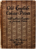 Books:Art & Architecture, Charles Holme, editor. Malcolm Salaman, text. Old English Colour-Prints With Choice Examples in Facsimile Colours. S...