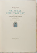 Books:Art & Architecture, Worcester Reed Warner [foreword]. Selections from Oriental Objects of Art. Tarrytown: [n. p.], 1921. Folio. Publishe...