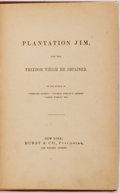 Books:Americana & American History, [Slavery Story]. Zachariah Mudge. Plantation Jim and the FreedomWhich He Obtained. New York: Hurst, [n.d., ca. 1890...