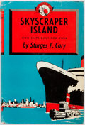 Books:Americana & American History, Sturges F. Cary. INSCRIBED. Skyscraper Island. How Ships BuiltNew York. Coward-McCann, Inc., 1957. First editio...