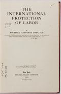 Books:Americana & American History, Boutelle Ellsworth Lowe. The International Protection ofLabor. The Macmillan Company, 1921. First edition. Publ...