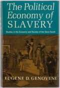 Books:Americana & American History, Eugene Genovese. The Political Economy of Slavery. New York:Pantheon, [1965]. First edition. Publisher's cloth bind...