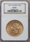 Liberty Double Eagles: , 1873-S $20 Closed 3 AU55 NGC. NGC Census: (299/971). PCGSPopulation (155/349). Mintage: 1,040,600. Numismedia Wsl. Pricef...
