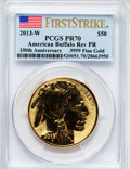 Modern Bullion Coins, 2013-W $50 One-Ounce Gold American Buffalo, Reverse Proof, 100th Anniversary, First Strike PR70 PCGS. .9999 Fine Gold. PCGS...