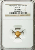 California Fractional Gold, 1875 25C Indian Round 25 Cents, BG-878, R.3, MS66 Prooflike NGC....