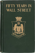 Books:Americana & American History, Henry Clews. Fifty Years in Wall Street....
