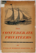 Books:Americana & American History, William Morrison Robinson, Jr. The Confederate Privateers.New Haven: Yale University, 1928. First edition, first pr...