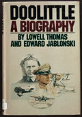 Books:Biography & Memoir, Lowell Thomas, Edward Jablonski. Doolittle. Signed byDoolittle. From a private collection in North Carolina....