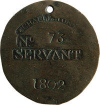 1802 Charleston SERVANT Slave Hire Badge. Number 73. A flat round tag with a hole at the top for suspension, 51mm in dia...