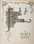Books:Science & Technology, David H. Keller, M. D. SIGNED/LIMITED. Figment of a Dream. A New Allegorical Fantasy. [Baltimore]: Anthem, 1962....