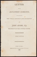 Books:Americana & American History, [Alexander Hamilton]. Letter ... Concerning the Public Conduct and Character of John Adams... New York: 1800. Third ...
