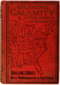 Books:Americana & American History, Logan Marshall. The True Story of Our National Calamity ofFlood, Fire and Tornado. L. T. Myers, 1913. First edi...