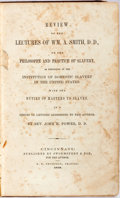 Books:Americana & American History, [Anti-Slavery]. John H. Power. Review of the Lectures of Wm. A.Smith on the Philosophy and Practice of Slavery...Ci...