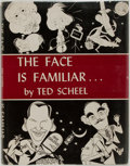 Books:Americana & American History, Ted Scheel. The Face is Familiar. New York: BeechhurstsPress, 1951. First edition. Octavo. Profusely illustrate...