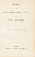 Books:Literature Pre-1900, [Charles Dickens]. Sketches of Young Ladies, Young Couples, andYoung Gentlemen. London: Chapman and Hall, [no d...