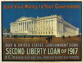 "Military & Patriotic:WWI, Lend Your Money to Your Government - Second Liberty Loan of 1917.56"" x 38"" Artist: Unknown. This poster was issued for the ..."