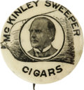"""Political:Pinback Buttons (1896-present), Scarce 7/8"""" McKinley Button, Combining a Political Message with Cigar Advertising. The """"clean sweep"""" was a popular political..."""