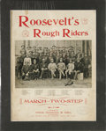 "Political:Small Paper (1896-present), Fabulous ""Roosevelt's Rough Riders"" Sheet Music, with Teddy Front and Center. The cover features a great photo of Teddy Roos..."