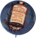 "Political:Pinback Buttons (1896-present), Rare 1908-Dated William Jennings Bryan ""Dinner Pail"" Button. Thisalways-popular 1 1/4"" design shows the ubiquitous Republic..."