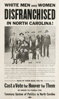 """Political:Posters & Broadsides (1896-present), North Carolina Pro-Hoover Poster. WHITE MEN AND WOMEN DISFRANCHISEDIN NORTH CAROLINA!, one page, 9"""" x 15.75"""", 1928. A group..."""