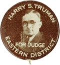 """Political:Pinback Buttons (1896-present), Classic Harry Truman for District Judge 7/8"""" Button. This great1920s issue is one of the most popular Truman rarities among..."""