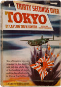 "Books:Americana & American History, [World War II]. [General James ""Jimmy"" Doolittle]. Captain Ted W.Lawson. Thirty Seconds Over Tokyo. Edited by Rober..."