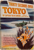 Books:Americana & American History, [General James Doolittle]. Captain Ted W. Lawson. Thirty SecondsOver Tokyo. Random House, [1943]. First edition...