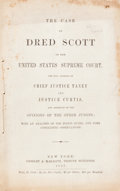 Books:Americana & American History, [Slavery]. The Case of Dred Scott in the United States SupremeCourt. The full opinions of Chief Justice Taney and...