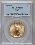 Modern Bullion Coins, 2006-W $25 Half Ounce Gold Eagle MS69 PCGS. PCGS Population(5381/1664). NGC Census: (2984/4355). Numismedia Wsl. Price fo...