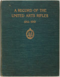 Books:World History, Edward Potton, editor. A Record of the United Arts Rifles 1914-1919. London: Alexander Moring Limited, 1920. Fir...