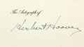 """Autographs:U.S. Presidents, Herbert Hoover Card Signed. The thirty-first president has signedhis name to a 3.5"""" x 2"""" card reading """"The Autograph of...."""